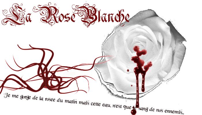 La Rose Blanche Index du Forum
