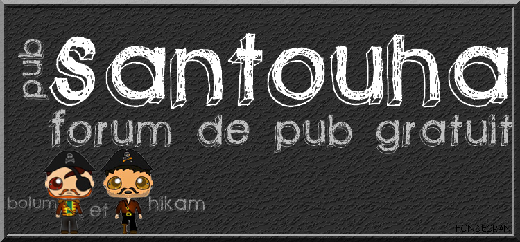 Pub Santouha Index du Forum